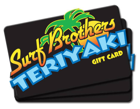 Surf Brothers Teriyaki Gift Card